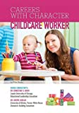Childcare Worker (Careers with Character) (1422227529) by Sanna, Ellyn