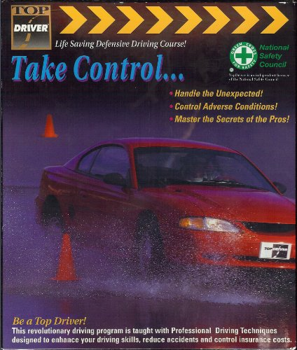 The Top Driver Defensive Driving Course : Take Control Workbook (Handle the Unexpected / Master the Secrets of the Pros / Control Adverse Conditions)