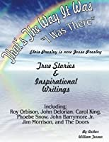 That,s the way it was-I was there.: true stories elvis presley is now jesse presley & poetry (true stories writer) (Volume 1)