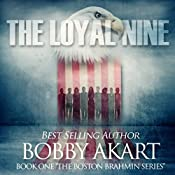 The Loyal Nine: The Boston Brahmin Series, Book 1 | Bobby Akart