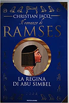 Il Romanzo di Ramses: La Regina di Abu Simbel: Christian Jacq: Amazon