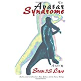 The Avatar Syndromeby Stan I. S. Law
