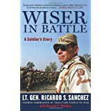"Wiser in Battle: A Soldier's Storyvon ""Ricardo S. Sanchez"""