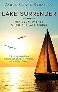 Lake Surrender - Her Journey Ends Where The Lake Begins. by Carol Grace Stratton ebook deal