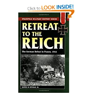 Retreat to the Reich: The German Defeat in France, 1944 Samuel W. Mitcham
