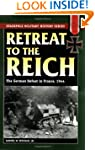 Retreat to the Reich: The German Defe...