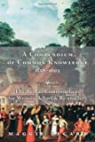 A Compendium of Common Knowledge, 1558-1603: Elizabethan Commonplaces for Writers...