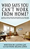 img - for Who says you can't work from home? book / textbook / text book