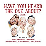 Have You Heard the One About: Volume 1 | Brian Johnston,Dickie Bird,Jon Pertwee