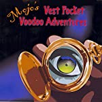 Mojo's Vest Pocket Voodoo Adventures | Meatball Fulton