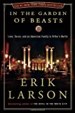 img - for In the Garden of Beasts: Love, Terror, and an American Family in Hitler's Berlin 1st (first) Edition by Larson, Erik published by Crown (2011) Hardcover book / textbook / text book