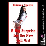 A Big Surprise for the New Call Girl: A Rough First Anal Sex Erotica Story | Brianna Spelvin