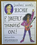 img - for Teacher's Secrets: Richie F. Dweebly Thunders On! book / textbook / text book