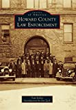 img - for Howard County Law Enforcement (Images of America) book / textbook / text book