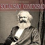 Breve historia del Socialismo y del Comunismo | Javier Paniagua