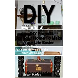 DIY: 20 DIY Projects For Your Home To Make Your Life Easier: DIY, DIY Projects, Household Hacks, Recycle, DIY Recycle Projects Book, Upcycling ... recycle, interior design, simple house hacks)