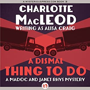 A Dismal Thing to Do: Madoc and Janet Rhys, Book 3 | [Charlotte MacLeod]