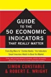 img - for The WSJ Guide to the 50 Economic Indicators That Really Matter: From Big Macs to