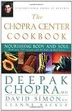 The Chopra Center Cookbook: Nourishing Body and Soul (0471266043) by Chopra, Deepak