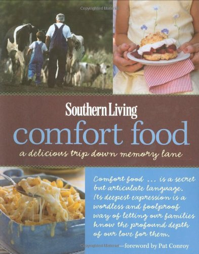 Southern Living Comfort Food: A Delicious Trip Down Memory Lane (Southern Living (Hardcover Oxmoor))