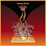 Submission Backstory: Memoir of a BDSM Authoress | Shawna Hunter