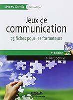 Jeux de communication à l'usage du formateur : 75 fiches