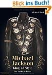 Michael Jackson - King of Style: Die...