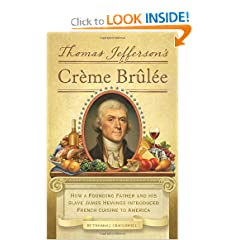 Thomas Jefferson's Creme Brulee: How a Founding Father and His Slave James Hemings Introduced French Cuisine... by Thomas J. Craughwell