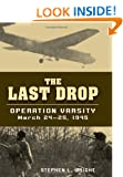 Last Drop: Operation Varsity, March 24-25, 1945