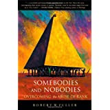 Somebodies and Nobodies: Overcoming the Abuse of Rank ~ Robert W. Fuller
