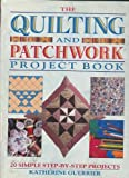 img - for Quilting and Patchwork Project Book: 20 Simple Step-By-Step Projects book / textbook / text book