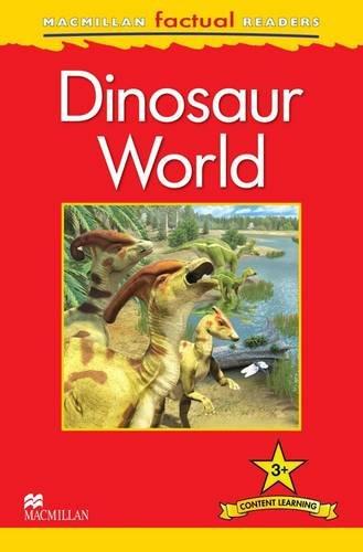 Macmillan Factual Readers Level 3+: Dinosaur World