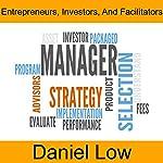 Entrepreneurs, Investors and Facilitators | Daniel Low