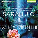 The Last Camellia: A Novel (       UNABRIDGED) by Sarah Jio Narrated by Justine Eyre