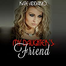 My Daughter's Friend Audiobook by Kate Addario Narrated by Roy Wells