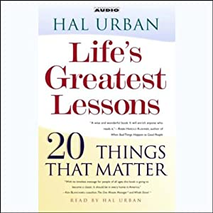 Life's Greatest Lessons: 20 Things That Matter | [Hal Urban]