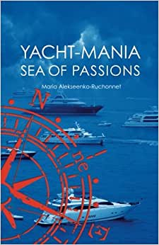 YACHT-MANIA. Sea Of Passions (Volume 1)