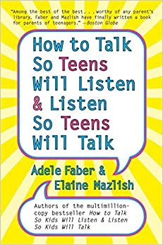 Cover of How to talk so teens will listen and listen so teens will talk.