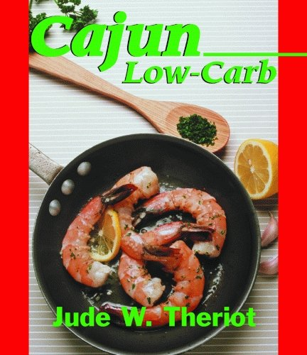 Cajun Low-Carb by Jude Theriot
