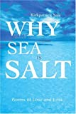 Why the Sea is Salt: Poems of Love and Loss (0595176402) by Sale, Kirkpatrick