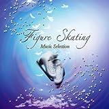 フィギュア・スケートミュージック・セレクション '06 - '08 Figure Skating Music Selection '06-'08
