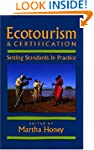 Ecotourism and Certification: Setting...