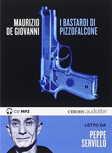 I Bastardi di Pizzofalcone letto da Peppe Servillo. Audiolibro. CD Audio formato MP3