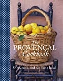 img - for The Provencal Cookbook: Shop, Cook and Eat Like a Local book / textbook / text book