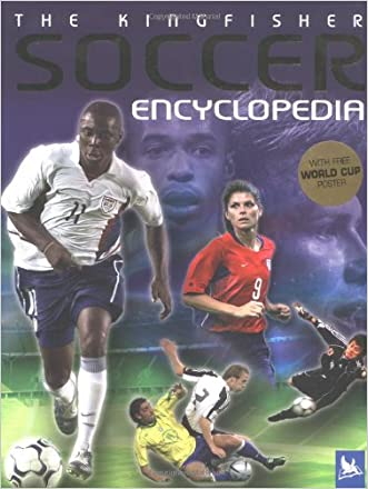 The Kingfisher Soccer Encyclopedia (Kingfisher Encyclopedias)