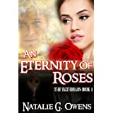 An Eternity of Roses (The Valthreans #1)