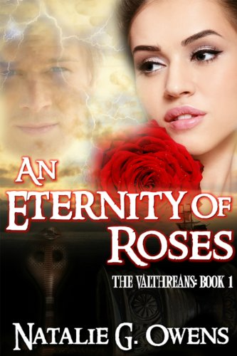 An Eternity of Roses (The Valthreans #1 1) by Natalie G. Owens