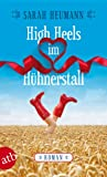 High Heels im Hühnerstall: Roman