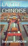 LA CITE CHINOISE