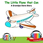 The Little Plane That Can: A Grandpa Dave Story | Grandpa Dave